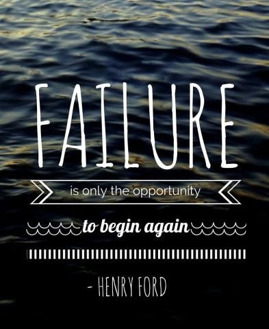 failure is only the opportunity to begin again - quote Henry Ford